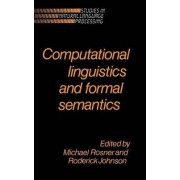 Computational Linguistics and Formal Semantics by Michael Rosner
