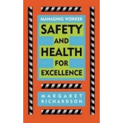 Managing Worker Safety and Health for Excellence by Margaret R. Richardson