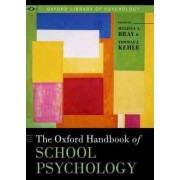 The Oxford Handbook of School Psychology by Melissa A. Bray