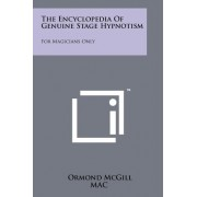 The Encyclopedia of Genuine Stage Hypnotism by PhD Dr Ormond McGill