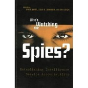 Who's Watching the Spies by Dr Hans Born