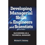 Developing Managerial Skills Engineers and Scientists by M.K. Badawy