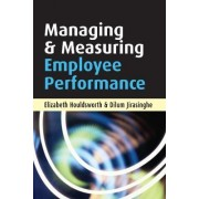 Managing and Measuring Employee Performance by Elizabeth Houldsworth