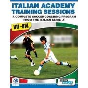 Italian Academy Training Sessions for U11-U14 - A Complete Soccer Coaching Program by Mirko Mazzantini