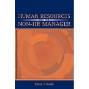 Human Resources for the Non-HR Manager by Carol T. Kulik