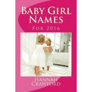 Baby Girl Names by Miss Hannah Crawford