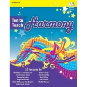Ten to Teach Harmony