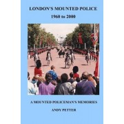 London's Mounted Police 1960 to 2000