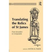 Translating the Relics of St James by Dr. Anton M. Pazos