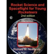 Rocket Science and Spaceflight for young Rocketeers 2nd edition by Richard Newlands