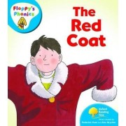 The Oxford Reading Tree: Level 2A: Floppy's Phonics: The Red Coat: Level 3 by Rod Hunt