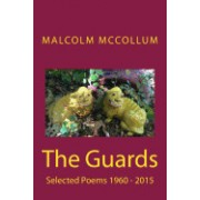 The Guards: Selected Poems 1960 - 2015