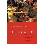 The Slow Boil: Street Food, Rights and Public Space in Mumbai