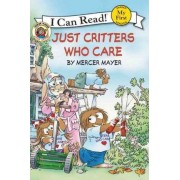 Little Critter: Just Critters Who Care (I Can Read! My First Shared by Mercer Mayer
