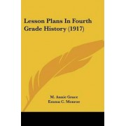 Lesson Plans in Fourth Grade History (1917) by M Annie Grace