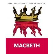 Oxford School Shakespeare: Macbeth 2009 by William Shakespeare