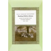 Teaching Children Science by Sally Gregory Kohlstedt