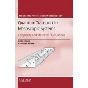 Quantum Transport in Mesoscopic Systems by Pier A. Mello