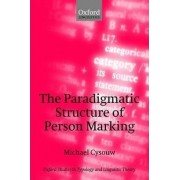 The Paradigmatic Structure of Person Marking by Michael Cysouw