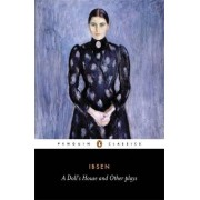 Henrik Ibsen A Doll's House and Other Plays (Classics)
