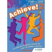 Achieve! Students Book 2: Student Book 2: An English Course for the Caribbean Learner: Students Book Bk. 2 by Neville Grant