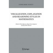 Visualization, Explanation and Reasoning Styles in Mathematics by Paolo Mancosu