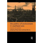The Politics of Environment in Southeast Asia by Philip Hirsch