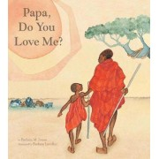 Papa, Do You Love Me? by Barbara Lavallee