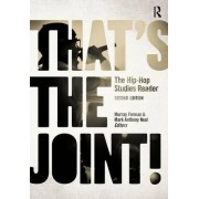 That's the Joint! by Mark Anthony Neal