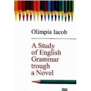 A study of english grammar trough a novel - Olimpia Iacob