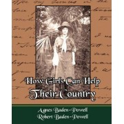 How Girls Can Help Their Country by Agnes Baden-Powell