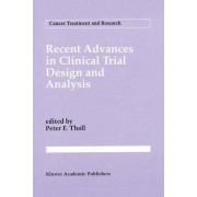 Recent Advances in Clinical Trial Design and Analysis by Peter F. Thall
