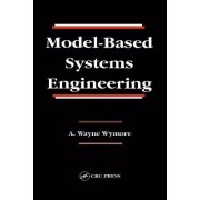 Model-based Systems Engineering by A.Wayne Wymore