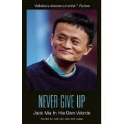 Never Give Up: Jack Ma in His Own Words by Suk Lee