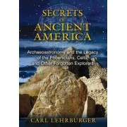 The Secrets of Ancient America by Carl Lehrburger