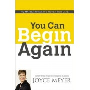 You Can Begin Again: No Matter What, It's Never Too Late, Paperback