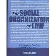 The Social Organization of Law by Austin Sarat