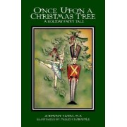 Once Upon a Christmas Tree - A Holiday Fairy Tale by Johnny Depalma