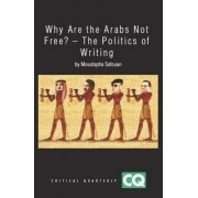 Why are the Arabs Not Free by Moustapha Safouan