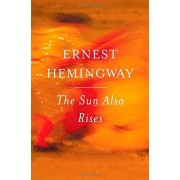 Ernest Hemingway The Sun Also Rises