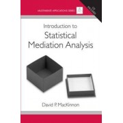 Introduction to Statistical Mediation Analysis by David P. MacKinnon
