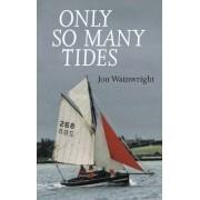 Only So Many Tides by Jon Wainwright