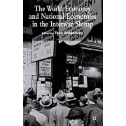 The World Economy and National Economies in the Interwar Slump by Theo Balderston
