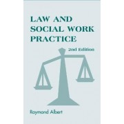 Law and Social Work Practice by Raymond Albert