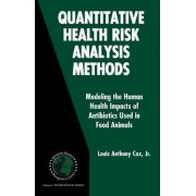 Quantitative Health Risk Analysis Methods by Louis A. Cox