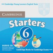 Cambridge Young Learners English Tests. Examination papers from the University of Cambridge Local Examinations Syndicate / Cambridge Starters 6 / Audio-CD