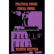 Political Crisis/Fiscal Crisis by Martin Shefter