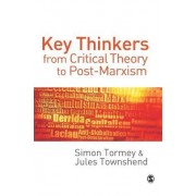 Key Thinkers from Critical Theory to Post-Marxism by Simon Tormey