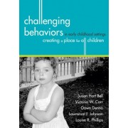 Challenging Behaviours in Early Childhood Settings by Susan Hart Bell
