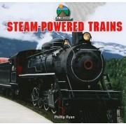 Steam-Powered Trains by Phillip Ryan